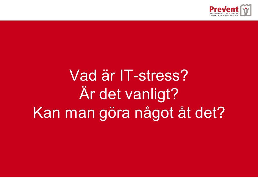 Vad är IT-stress? Är det vanligt? Kan man göra något åt det?