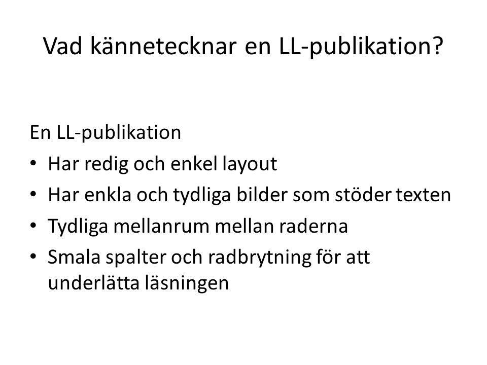 Vad kännetecknar en LL-publikation.