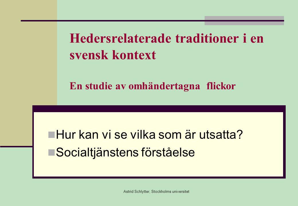 Astrid Schlytter, Stockholms universitet Vad vi ser i gruppen heder (18 flickor)  18 - begränsningar i syfte att upprätthålla hedern  18 - utsatts för systematisk psykisk misshandel  16 - fysisk misshandel  11 - har blivit hotade till döden  12 - upplevd att mamman misshandlad/hotat av pappa el bröder  12 - har skickats/hotats med att bli skickat till föräldrarnas hemland  14 fall uppgifter om bortförlovning, könsstympning eller starka hederstraditioner