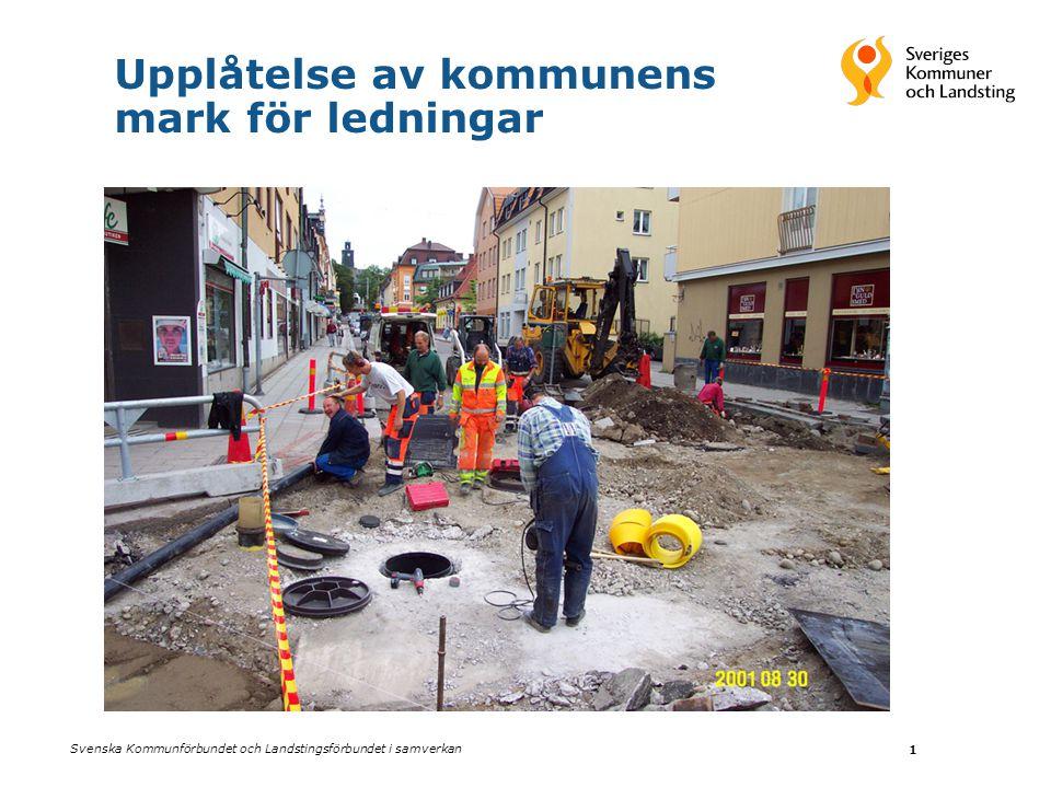 Svenska Kommunförbundet och Landstingsförbundet i samverkan 1 Upplåtelse av kommunens mark för ledningar