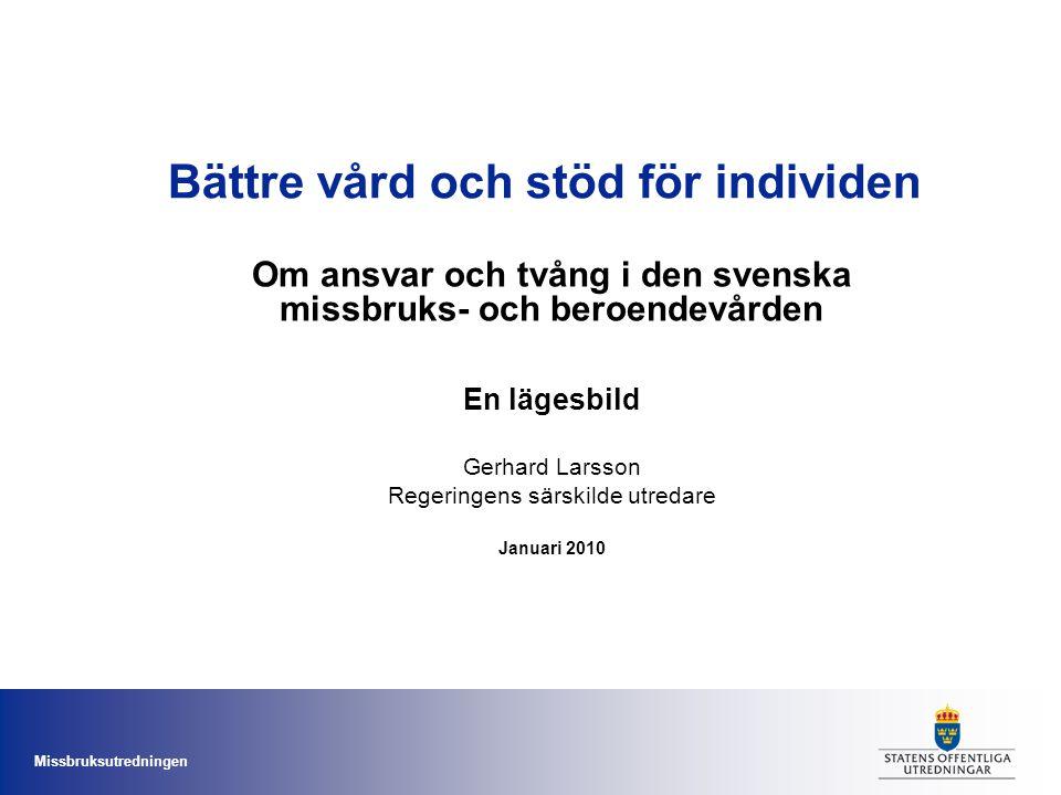 Missbruksutredningen Bättre vård och stöd för individen Om ansvar och tvång i den svenska missbruks- och beroendevården En lägesbild Gerhard Larsson R
