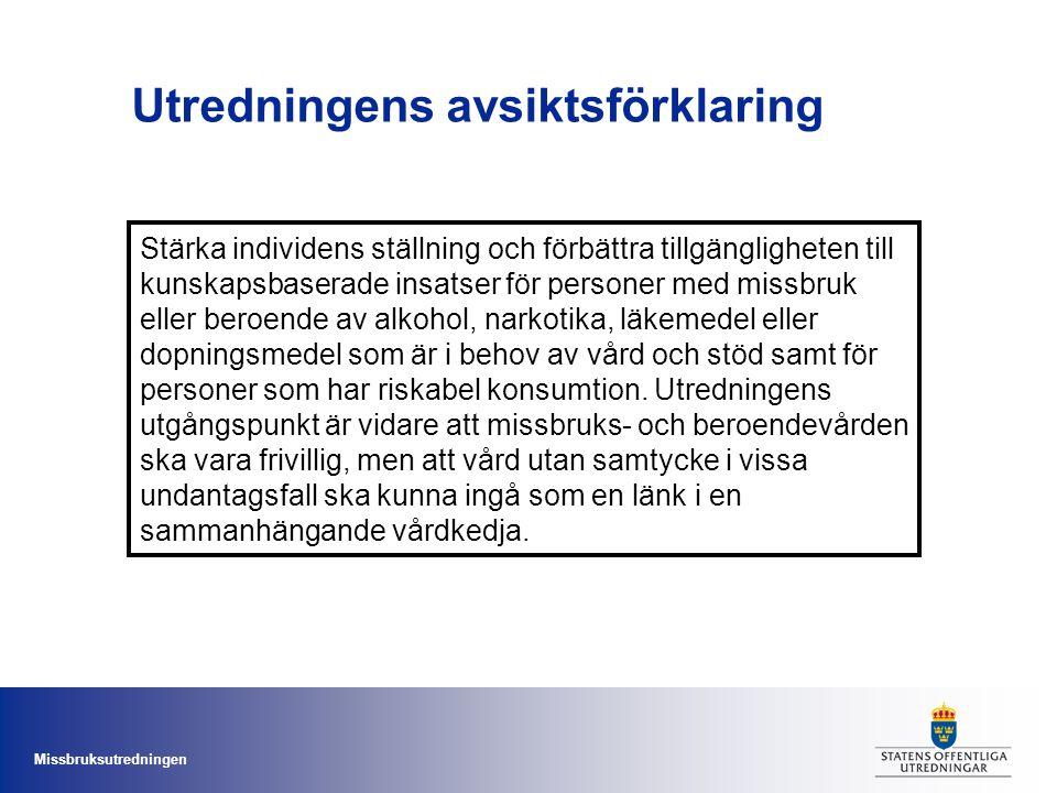 Missbruksutredningen Utredningens avsiktsförklaring Stärka individens ställning och förbättra tillgängligheten till kunskapsbaserade insatser för pers