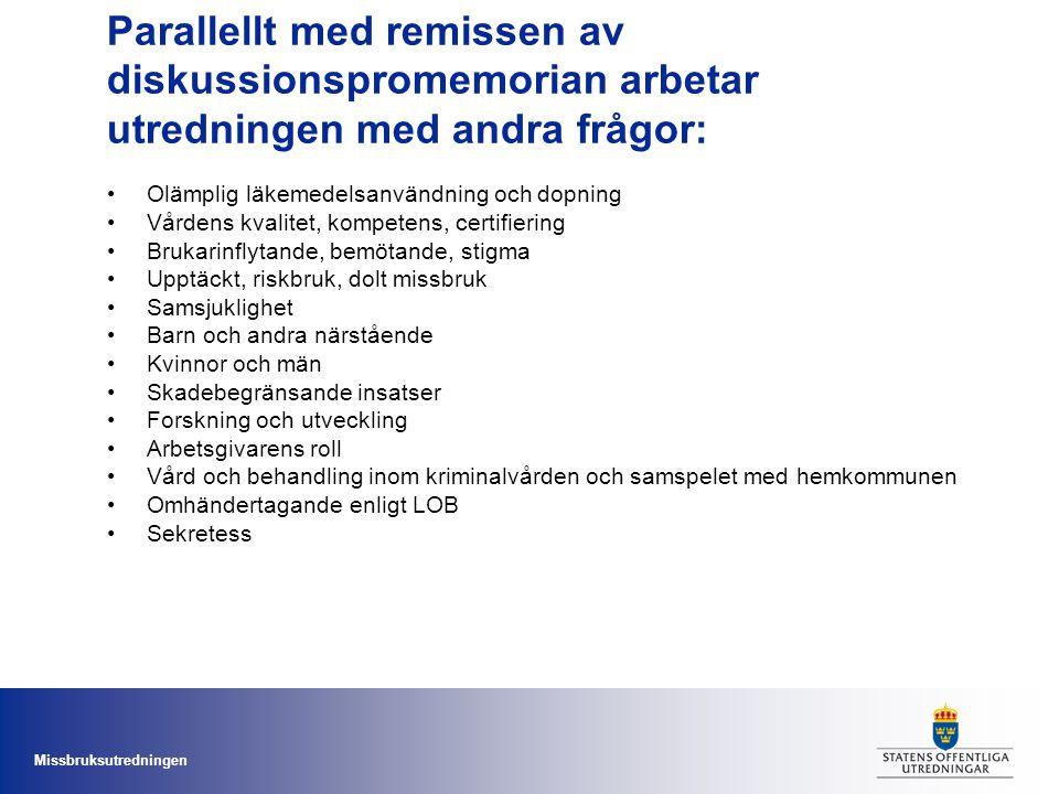 Missbruksutredningen Parallellt med remissen av diskussionspromemorian arbetar utredningen med andra frågor: •Olämplig läkemedelsanvändning och dopnin