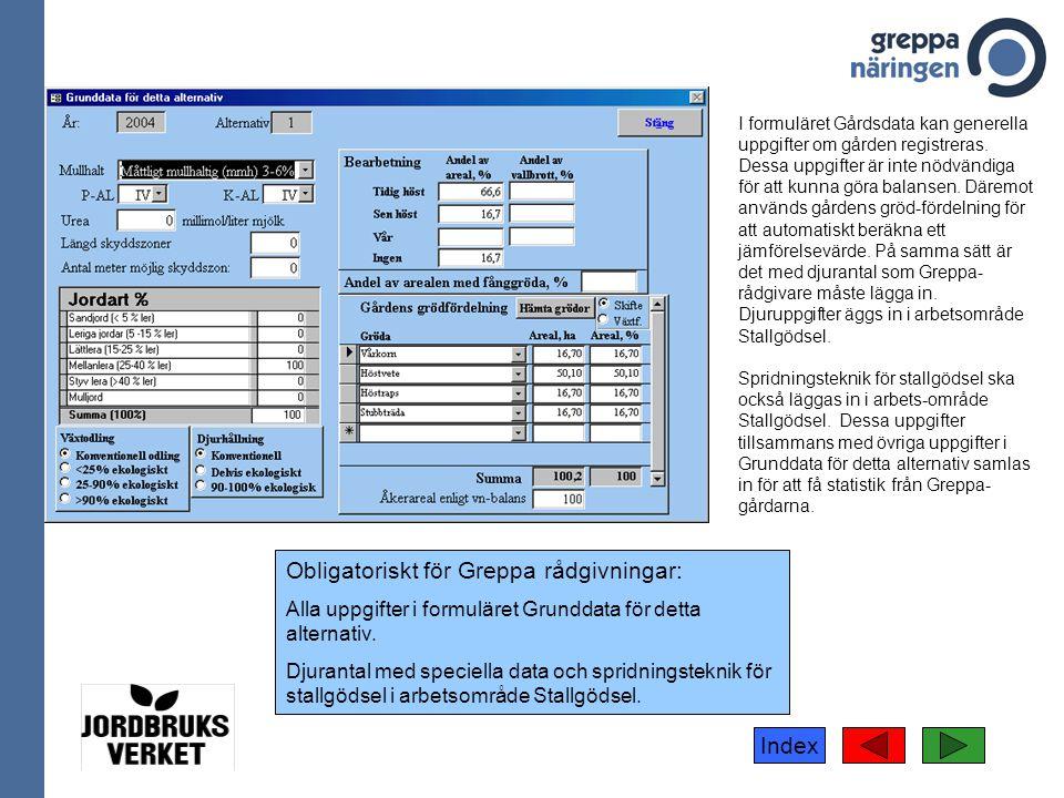 Index I formuläret Gårdsdata kan generella uppgifter om gården registreras. Dessa uppgifter är inte nödvändiga för att kunna göra balansen. Däremot an