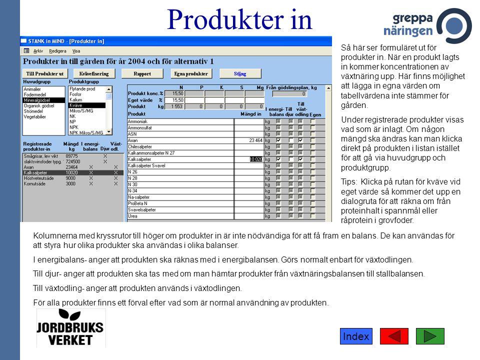 Index Produkter in Kolumnerna med kryssrutor till höger om produkter in är inte nödvändiga för att få fram en balans. De kan användas för att styra hu