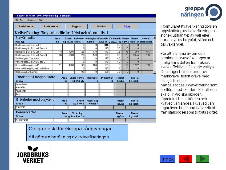 Index I formuläret Kvävefixering görs en uppskattning av kvävefixeringens storlek utifrån typ av vall eller annan typ av baljväxt, skörd och baljväxta