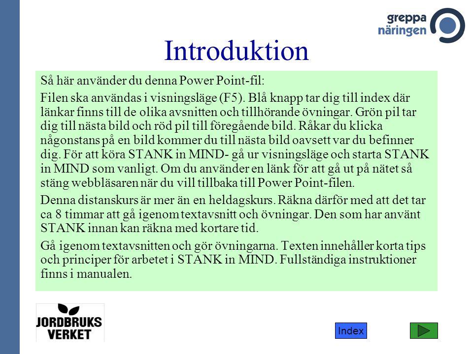 Index Introduktion Så här använder du denna Power Point-fil: Filen ska användas i visningsläge (F5). Blå knapp tar dig till index där länkar finns til