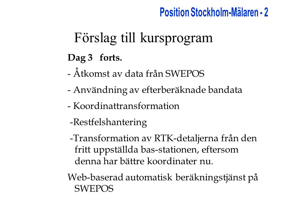 Förslag till kursprogram Dag 3 forts.