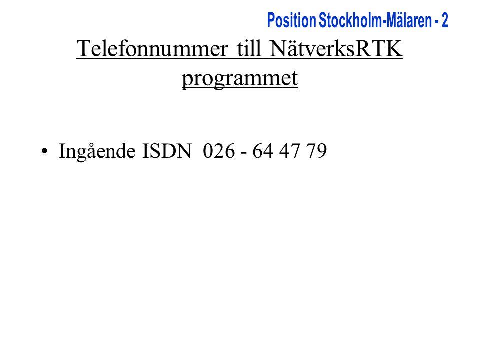 Telefonnummer till NätverksRTK programmet •Ingående ISDN 026 - 64 47 79