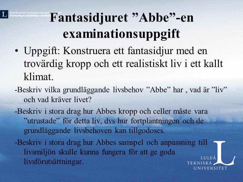"""Fantasidjuret """"Abbe""""-en examinationsuppgift •Uppgift: Konstruera ett fantasidjur med en trovärdig kropp och ett realistiskt liv i ett kallt klimat. -B"""