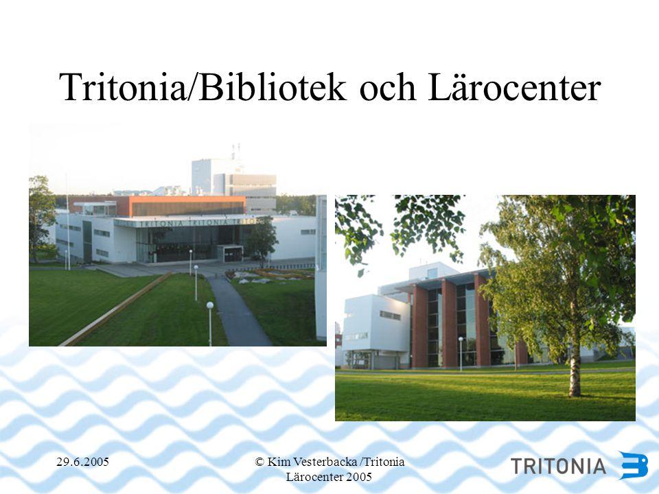 29.6.2005© Kim Vesterbacka /Tritonia Lärocenter 2005 Tritonia/Bibliotek och Lärocenter