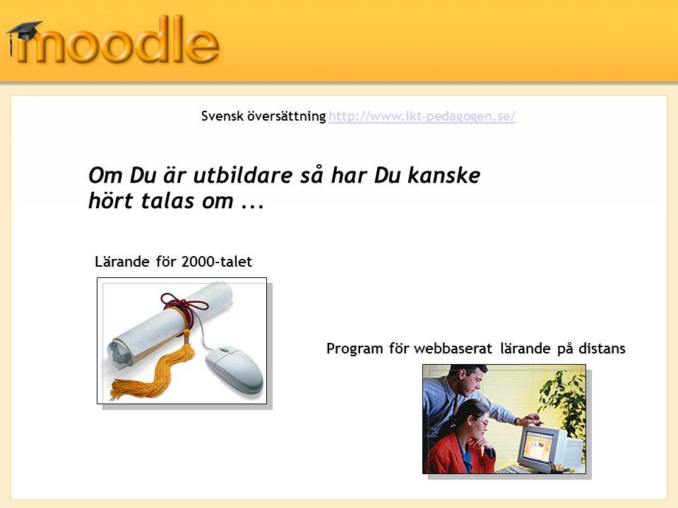 Om Du är utbildare så har Du kanske hört talas om... Lärande för 2000-talet Program för webbaserat lärande på distans Svensk översättning http://www.i