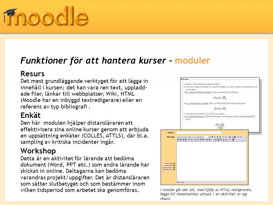Funktioner för att hantera kurser - moduler Resurs Det mest grundläggande verktyget för att lägga in innehåll i kursen; det kan vara ren text, uppladd