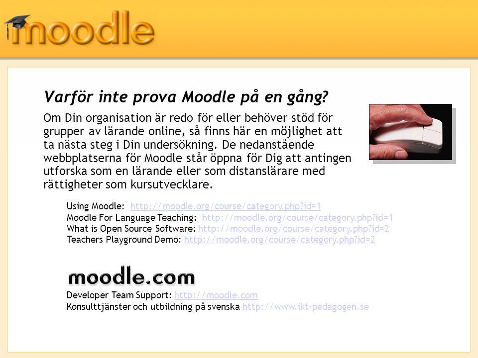 Varför inte prova Moodle på en gång? Om Din organisation är redo för eller behöver stöd för grupper av lärande online, så finns här en möjlighet att t