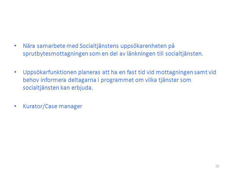 • Nära samarbete med Socialtjänstens uppsökarenheten på sprutbytesmottagningen som en del av länkningen till socialtjänsten.