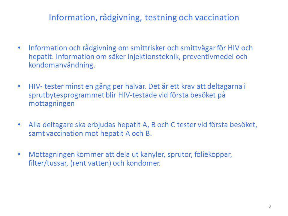 Information, rådgivning, testning och vaccination • Information och rådgivning om smittrisker och smittvägar för HIV och hepatit.