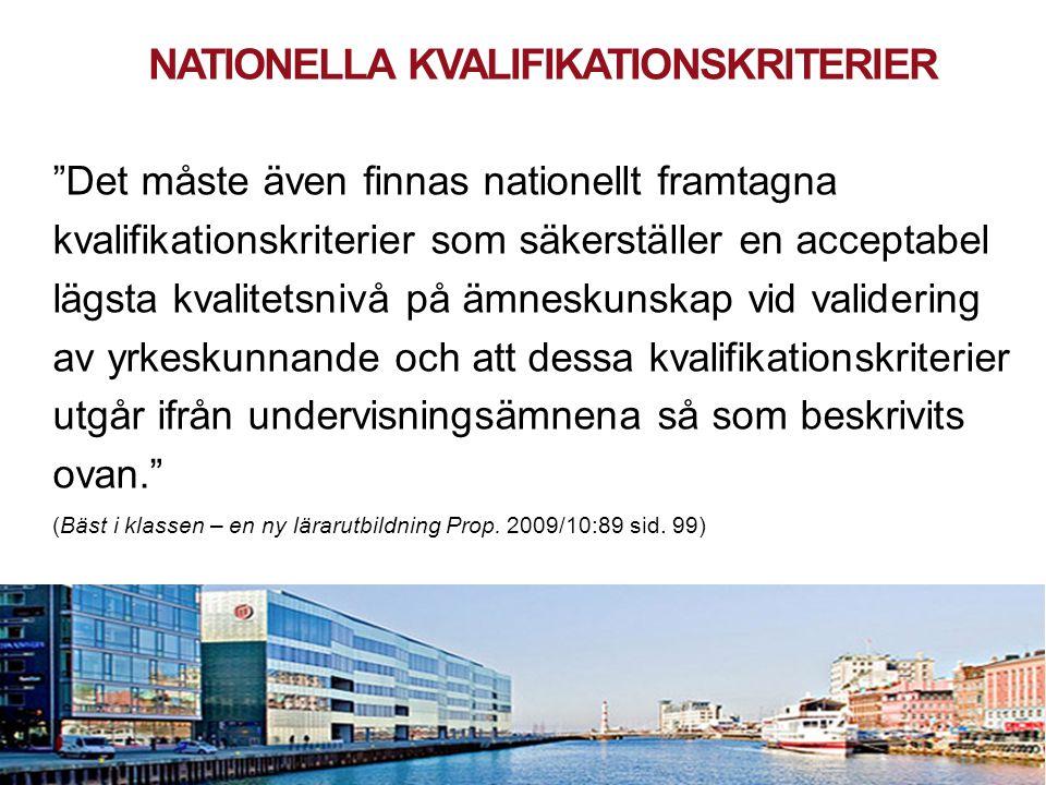 """2010 05 04 NATIONELLA KVALIFIKATIONSKRITERIER """"Det måste även finnas nationellt framtagna kvalifikationskriterier som säkerställer en acceptabel lägst"""
