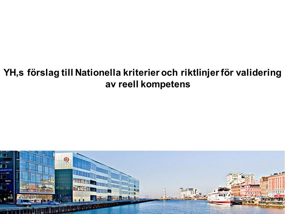 2010 05 04 YH,s förslag till Nationella kriterier och riktlinjer för validering av reell kompetens MALMÖ HÖGSKOLA