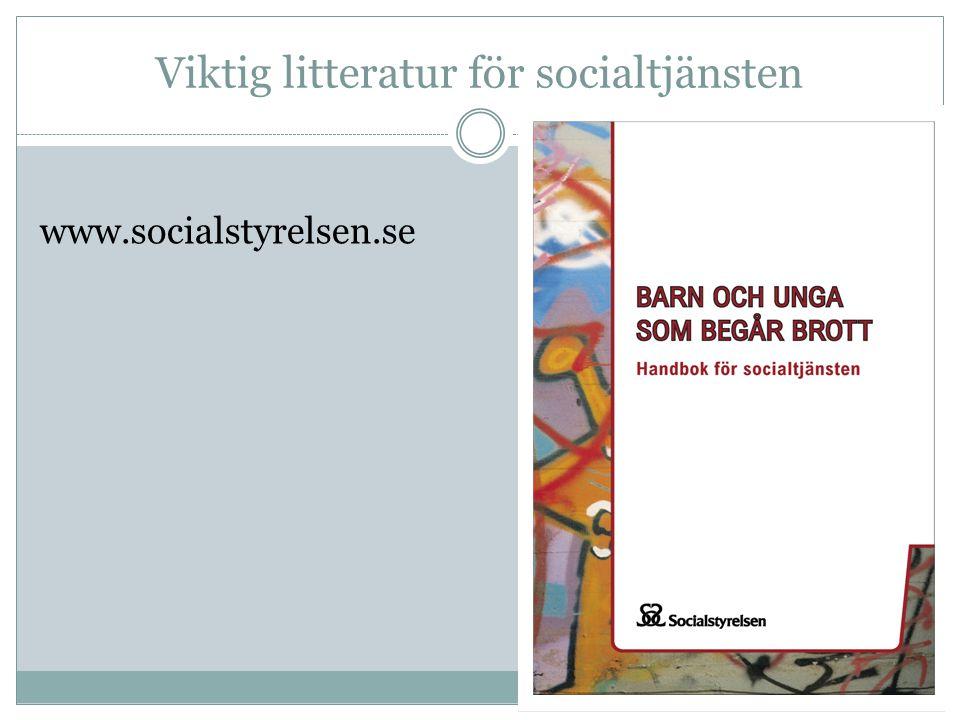 Viktig litteratur för socialtjänsten www.socialstyrelsen.se