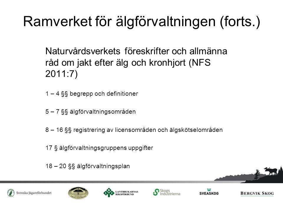 Ramverket för älgförvaltningen (forts.) Naturvårdsverkets föreskrifter och allmänna råd om jakt efter älg och kronhjort (NFS 2011:7) 1 – 4 §§ begrepp