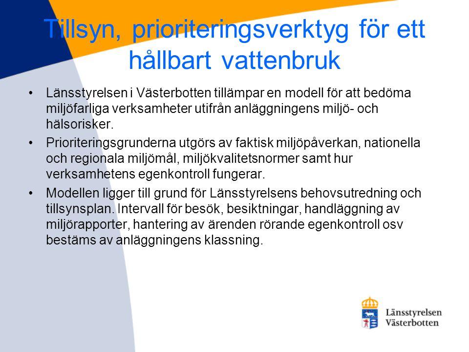 Tillsyn, prioriteringsverktyg för ett hållbart vattenbruk •Länsstyrelsen i Västerbotten tillämpar en modell för att bedöma miljöfarliga verksamheter u