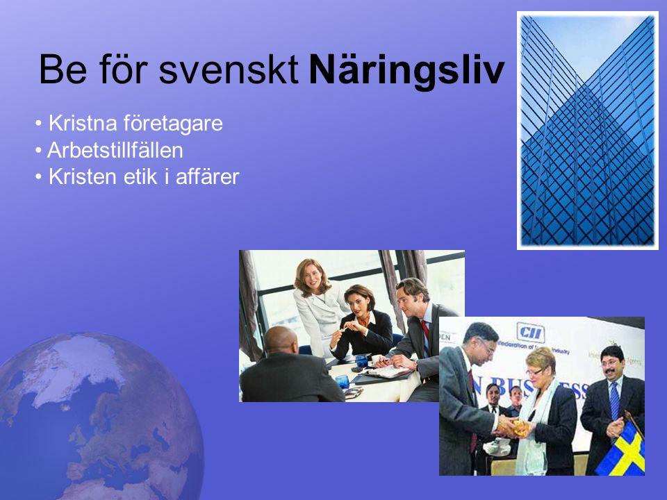 Be för svenskt Näringsliv • Kristna företagare • Arbetstillfällen • Kristen etik i affärer