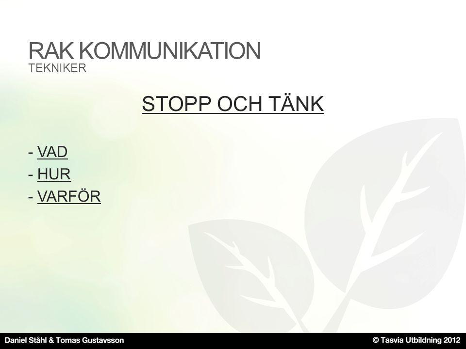 RAK KOMMUNIKATION STOPP OCH TÄNK -VAD -HUR -VARFÖR TEKNIKER