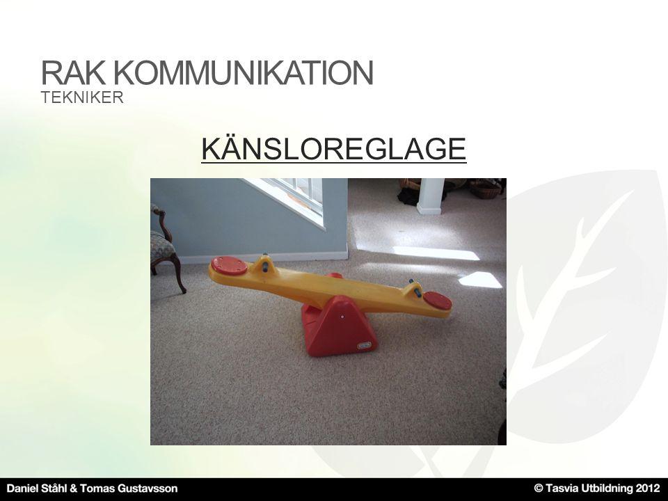 RAK KOMMUNIKATION KÄNSLOREGLAGE TEKNIKER