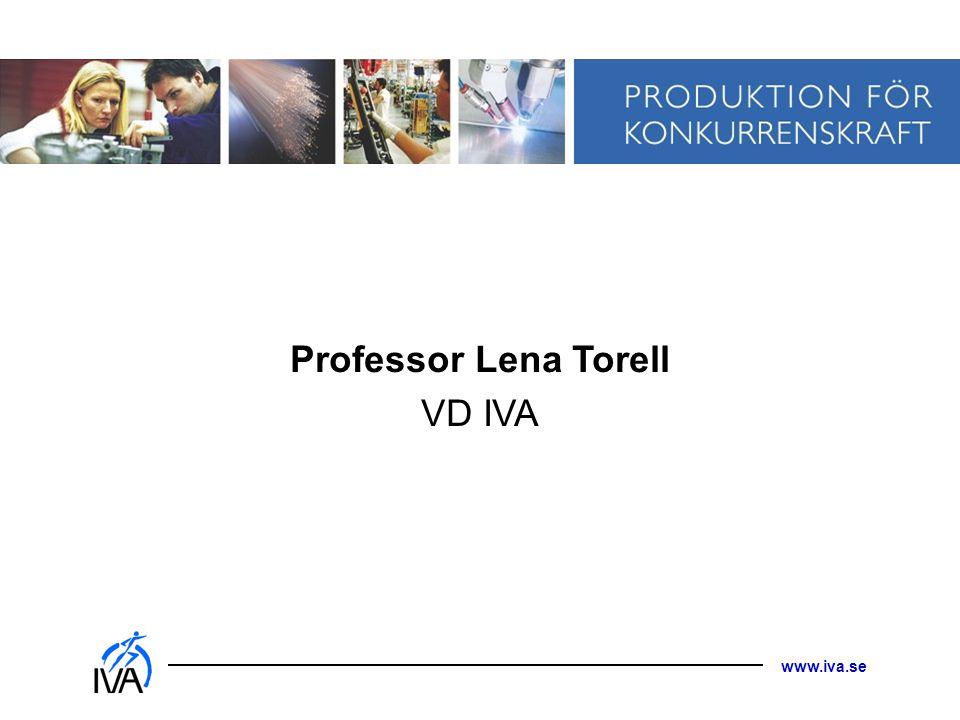 www.iva.se Professor Lena Torell VD IVA