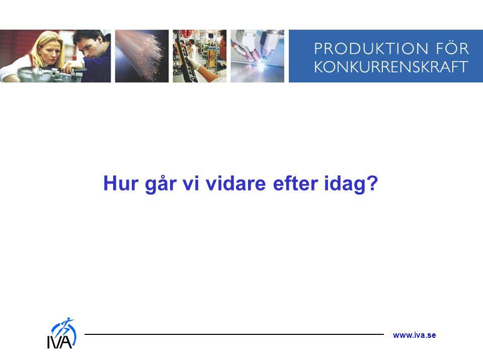www.iva.se Hur går vi vidare efter idag?