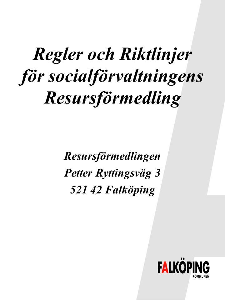 Regler och Riktlinjer för socialförvaltningens Resursförmedling Resursförmedlingen Petter Ryttingsväg 3 521 42 Falköping
