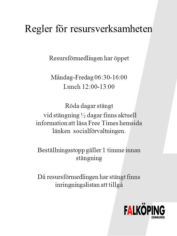 Regler för resursverksamheten Resursförmedlingen har öppet Måndag-Fredag 06:30-16:00 Lunch 12:00-13:00 Röda dagar stängt vid stängning ½ dagar finns a