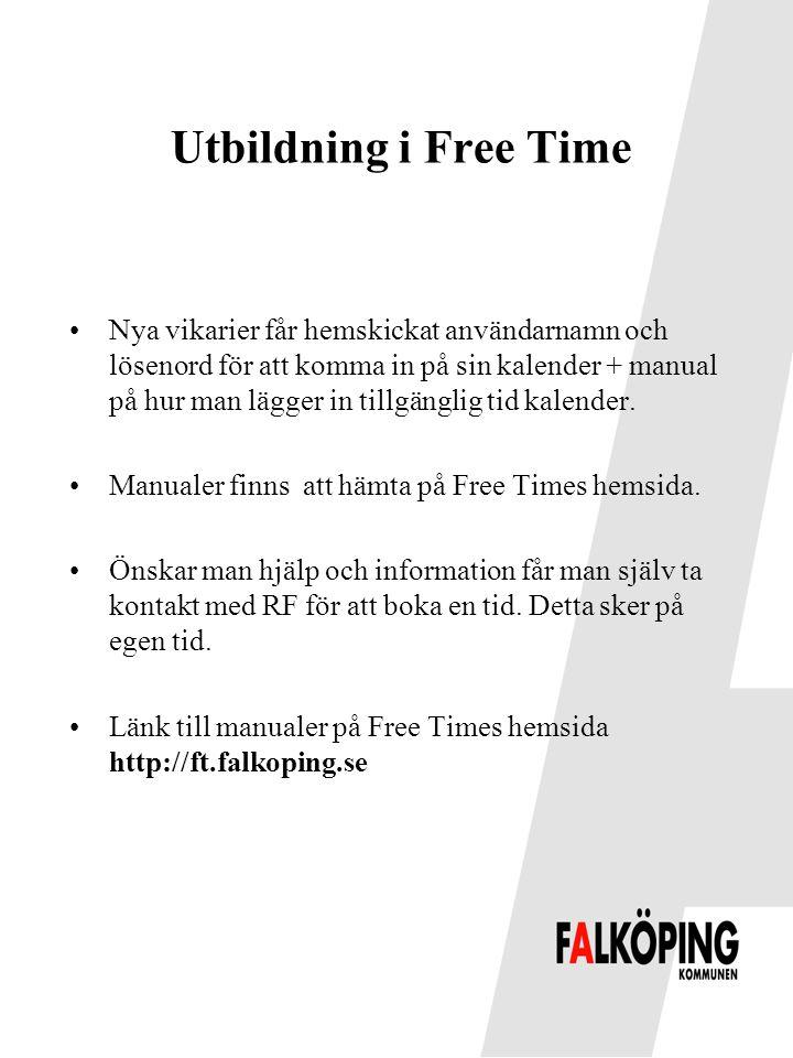Utbildning i Free Time •Nya vikarier får hemskickat användarnamn och lösenord för att komma in på sin kalender + manual på hur man lägger in tillgängl