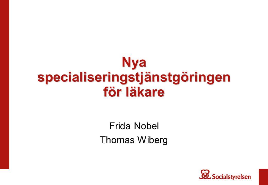 Nya specialiseringstjänstgöringen för läkare Frida Nobel Thomas Wiberg