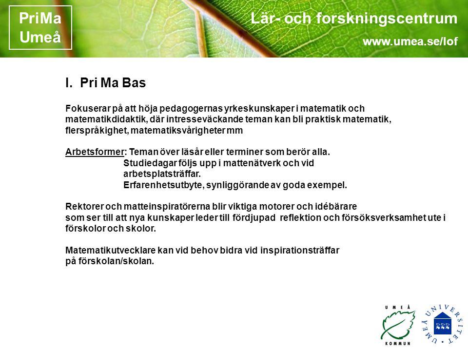 Lär- och forskningscentrum www.umea.se/lof PriMa Umeå I.