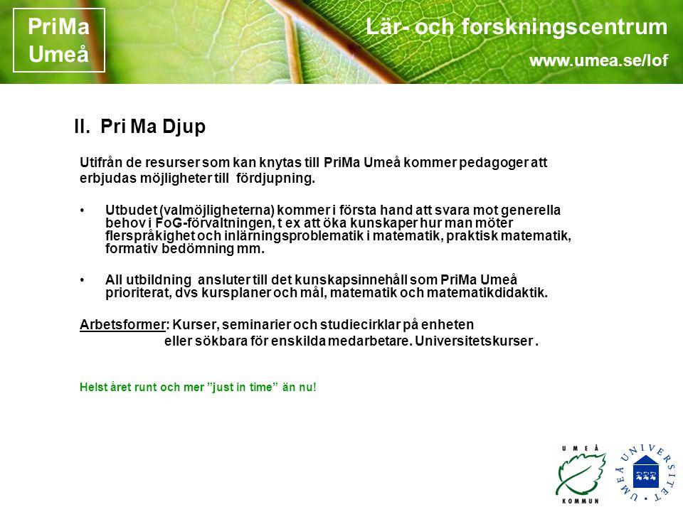 Lär- och forskningscentrum www.umea.se/lof PriMa Umeå II.