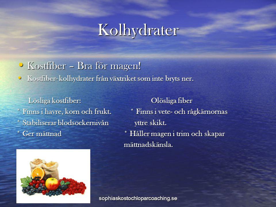 Kolhydrater • Kostfiber – Bra för magen! • Kostfiber- kolhydrater från växtriket som inte bryts ner. Lösliga kostfiber: Olösliga fiber Lösliga kostfib
