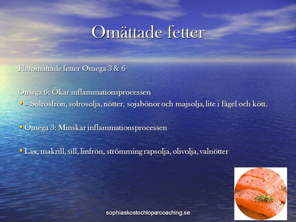 Omättade fetter Fleromättade fetter Omega 3 & 6 Omega 6: Ökar inflammationsprocessen • – Solrosfrön, solrosolja, nötter, sojabönor och majsolja, lite