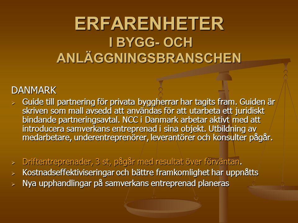 ERFARENHETER I BYGG- OCH ANLÄGGNINGSBRANSCHEN DANMARK  Guide till partnering för privata byggherrar har tagits fram. Guiden är skriven som mall avsed