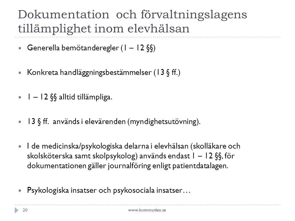 Dokumentation och förvaltningslagens tillämplighet inom elevhälsan  Generella bemötanderegler (1 – 12 §§)  Konkreta handläggningsbestämmelser (13 §