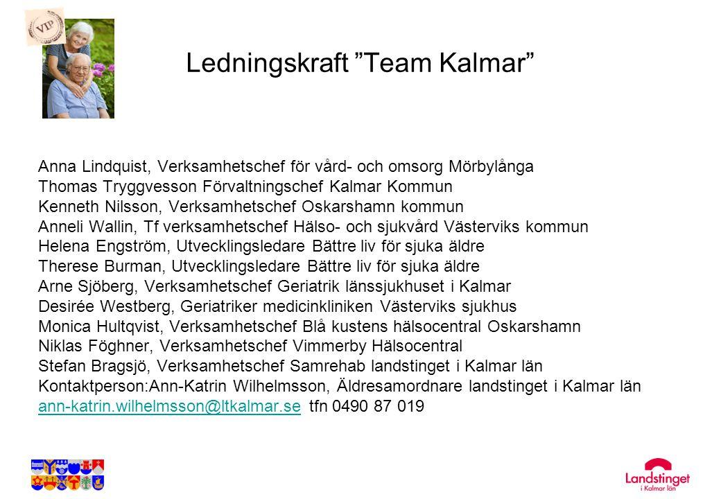 """Ledningskraft """"Team Kalmar"""" Anna Lindquist, Verksamhetschef för vård- och omsorg Mörbylånga Thomas Tryggvesson Förvaltningschef Kalmar Kommun Kenneth"""
