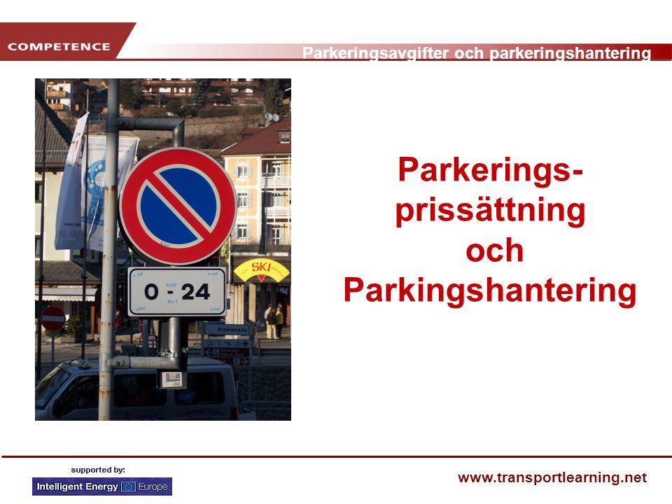 Parkeringsavgifter och parkeringshantering www.transportlearning.net Implementering av arbetsplats-parking management När parkeringsavgifter eller –ransonering implementeras som en del av plats-baserad mobility management, behöver följande beaktas: • Behov av klara mål och erkännande av problem • Process för att införa avgifter • Avgiftsnivåer, undantag från dem • Kontroll • Anställningsavtal • Administration • Användande av avgifter • Overspill
