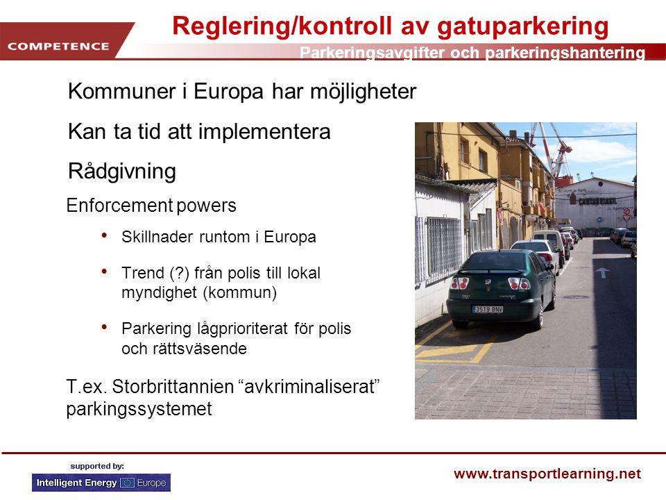 Parkeringsavgifter och parkeringshantering www.transportlearning.net Reglering/kontroll av gatuparkering Enforcement powers • Skillnader runtom i Euro