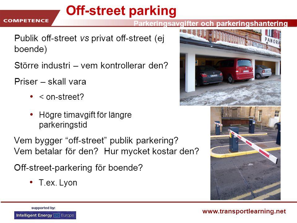 """Parkeringsavgifter och parkeringshantering www.transportlearning.net Off-street parking Vem bygger """"off-street"""" publik parkering? Vem betalar för den?"""