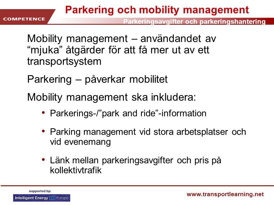 """Parkeringsavgifter och parkeringshantering www.transportlearning.net Parkering och mobility management Mobility management – användandet av """"mjuka"""" åt"""