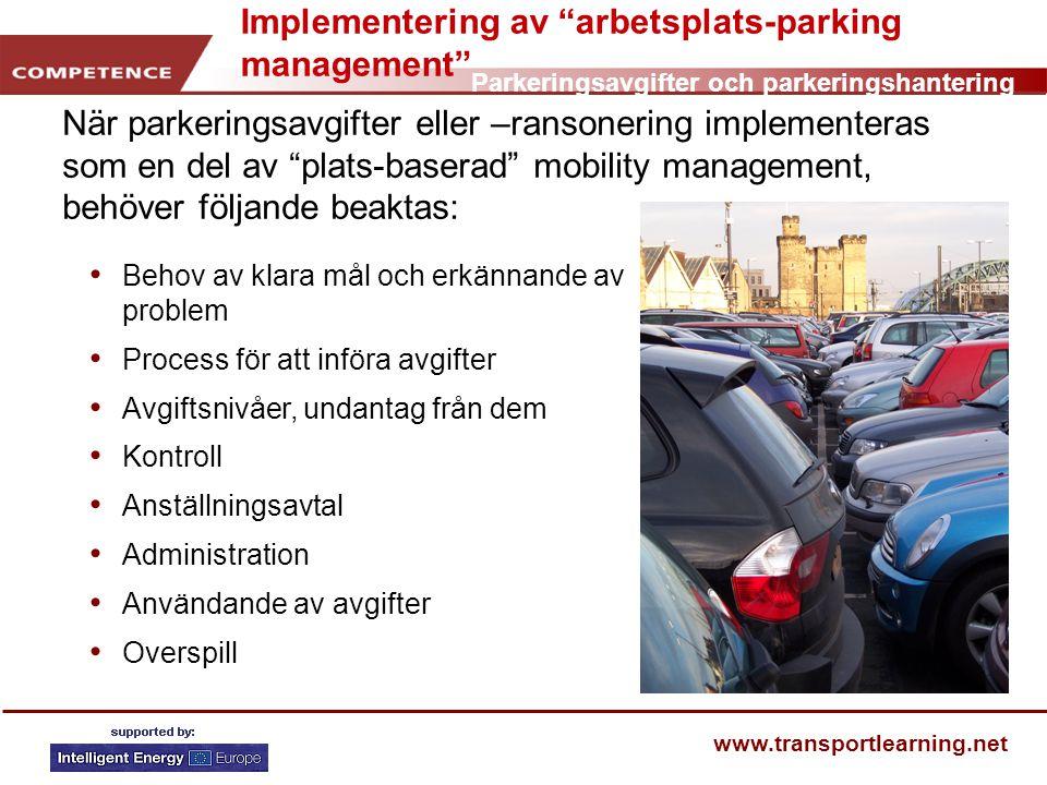 """Parkeringsavgifter och parkeringshantering www.transportlearning.net Implementering av """"arbetsplats-parking management"""" När parkeringsavgifter eller –"""