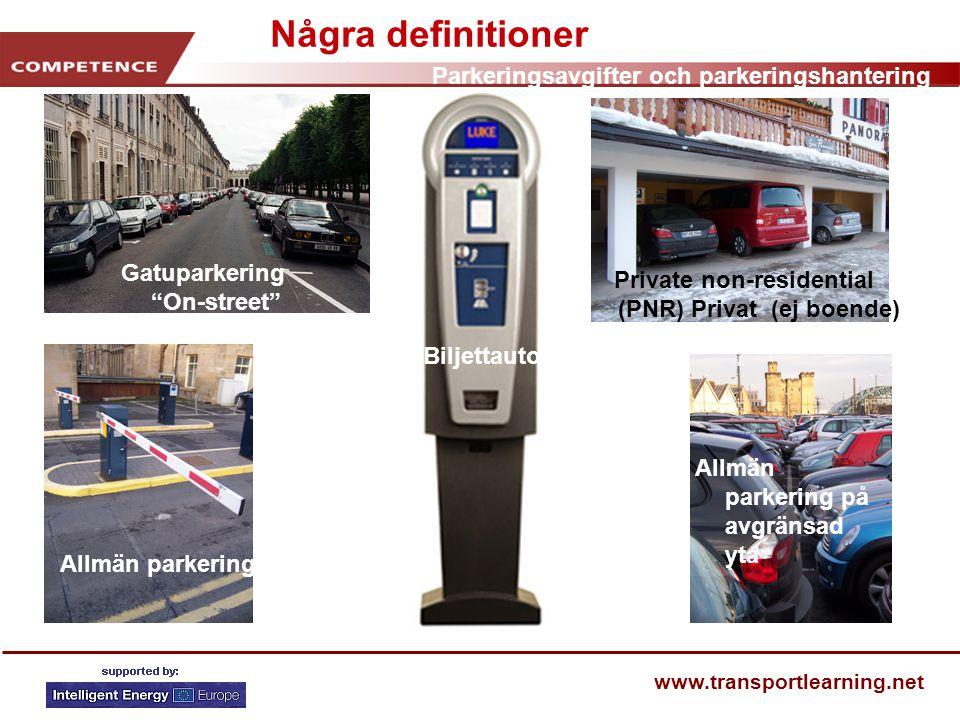 Parkeringsavgifter och parkeringshantering www.transportlearning.net Positiva effekter av smart parkeringshantering Har effekter på transportval Kan stödja lokala ekonomiska utvecklingen Stor inkomstbringare Förbättrar trafiksäkerheten Påverkar bilägandet