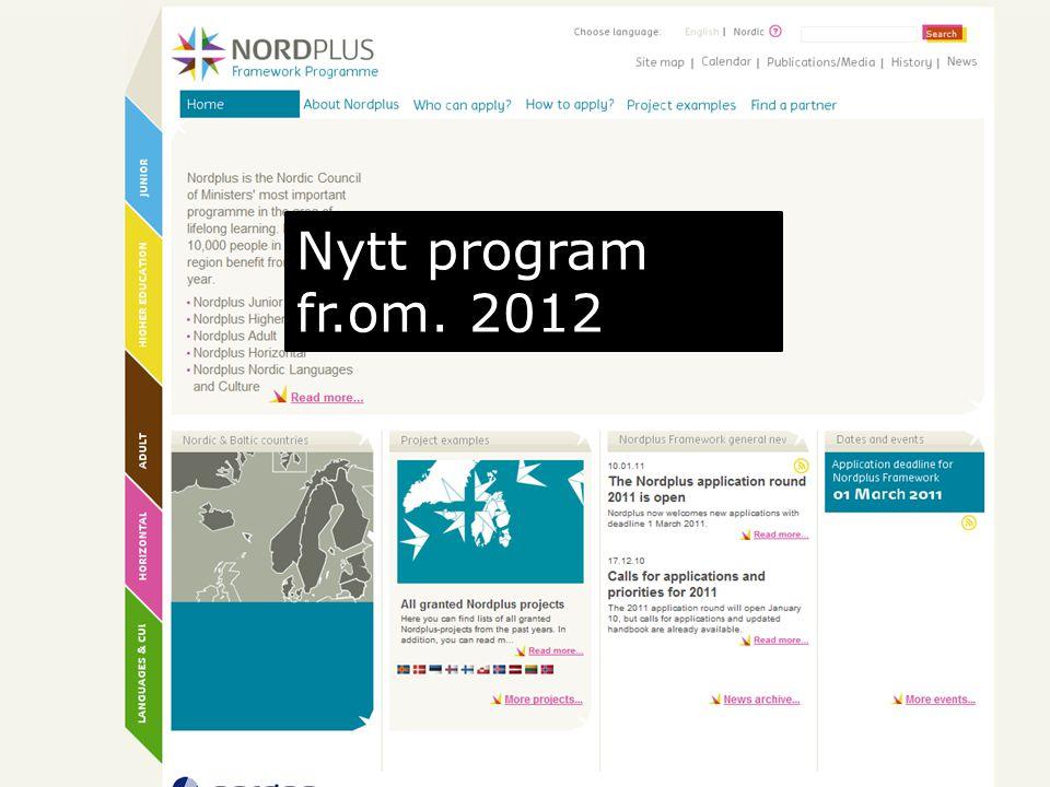 Nordisk Ministerråd Nordisk Råd Nordisk Kulturfond 10 Nytt program fr.om. 2012