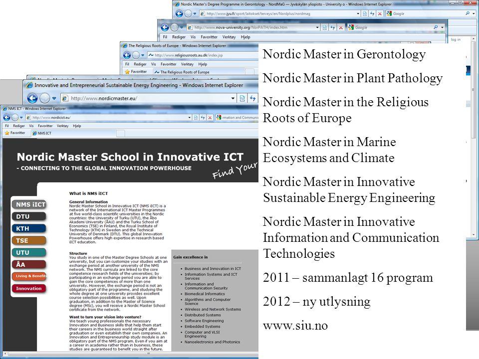 Nordisk Ministerråd Nordisk Råd Nordisk samarbejde 20 Nordic Master in Gerontology Nordic Master in Plant Pathology Nordic Master in the Religious Roo