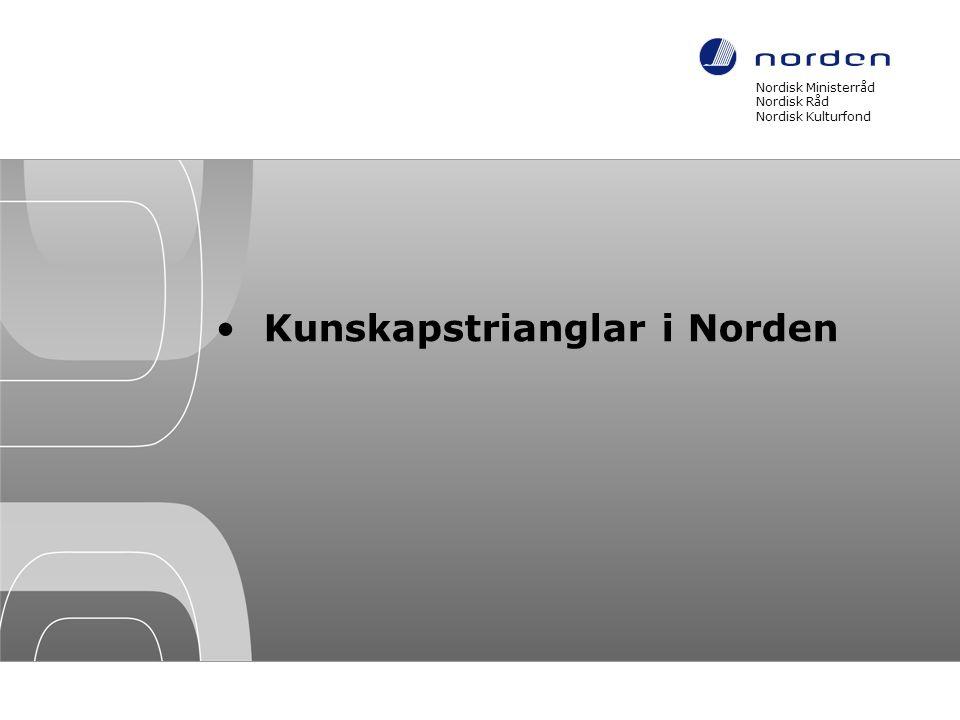 •Kunskapstrianglar i Norden Nordisk Ministerråd Nordisk Råd Nordisk Kulturfond 25